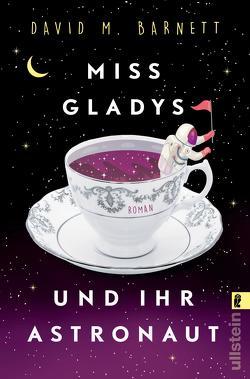 Miss Gladys und ihr Astronaut von Barnett,  David M., Kuhn,  Wibke