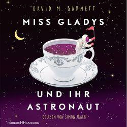 Miss Gladys und ihr Astronaut von Barnett,  David M., Jäger,  Simon, Kuhn,  Wibke