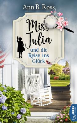 Miss Julia und die Reise ins Glück von Ross,  Ann B., Strasser,  Sylvia