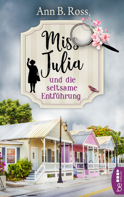 Miss Julia und die seltsame Entführung von Ross,  Ann B., Strasser,  Sylvia