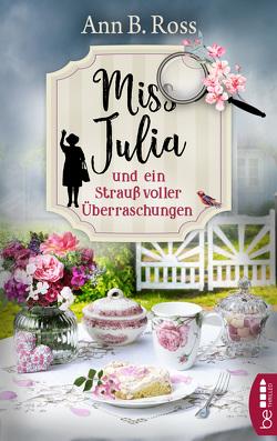 Miss Julia und ein Strauß voller Überraschungen von Ross,  Ann B., Strasser,  Sylvia