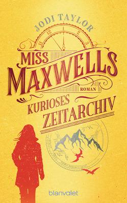 Miss Maxwells kurioses Zeitarchiv von Schmidt,  Marianne, Taylor,  Jodi