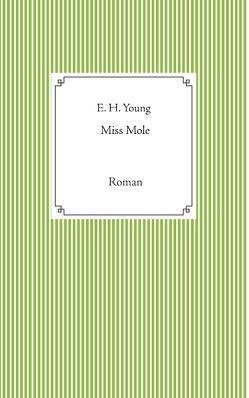 Miss Mole von Fritz,  Meike E., Young,  E. H.