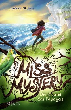 Miss Mystery – Der Schrei des Papageis von Braun,  Anne, St John,  Lauren