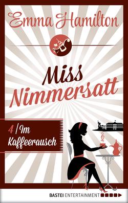 Miss Nimmersatt – Folge 4 von Hamilton,  Emma, Schilasky,  Sabine