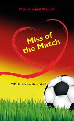 Miss of the Match von Menzel,  Carina Isabel