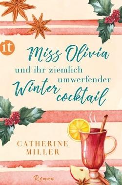Miss Olivia und ihr ziemlich umwerfender Wintercocktail von Miller,  Catherine