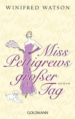 Miss Pettigrews großer Tag von Tichy,  Martina, Watson,  Winifred