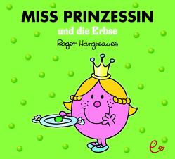 Miss Prinzessin und die Erbse von Buchner,  Lisa, Hargreaves,  Roger