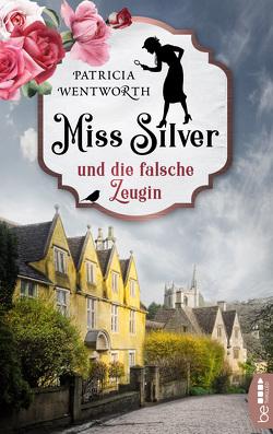 Miss Silver und die falsche Zeugin von Wentworth,  Patricia