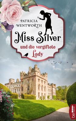 Miss Silver und die vergiftete Lady von Lux,  Stefan, Wentworth,  Patricia
