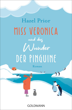 Miss Veronica und das Wunder der Pinguine von Bauer,  Thomas, Prior,  Hazel