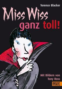 Miss Wiss ganz toll! von Bartholl,  Max, Blacker,  Terence, Ross,  Tony, Stohner,  Anu