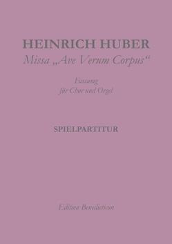 Missa Ave Verum Corpus von Huber,  Heinrich
