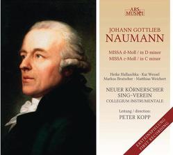 Missa d-Moll – Missa c-Moll von Collegium,  Instrumentale, Kopp,  Peter, Naumann,  Johann Gottlieb, Sing-Verein,  Neuer Körnerscher