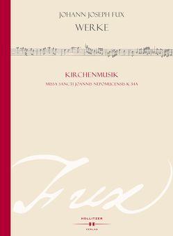 Missa S. Joannis Nepomucensis K 34a von Fux,  Johann Joseph, Gruber,  Gernot, Hocker,  Ramona, Schwob,  Rainer J, Seifert,  Herbert