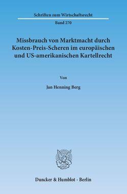 Missbrauch von Marktmacht durch Kosten-Preis-Scheren im europäischen und US-amerikanischen Kartellrecht. von Berg,  Jan Henning
