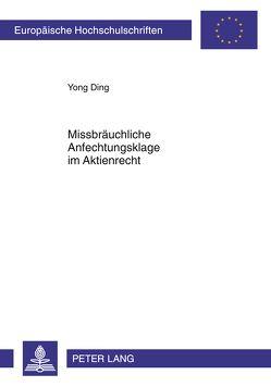 Missbräuchliche Anfechtungsklage im Aktienrecht von Ding,  Yong
