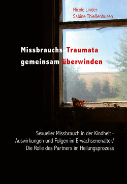 Missbrauchs-Traumata gemeinsam überwinden von Linder,  Nicole, Thießenhusen,  Sabine