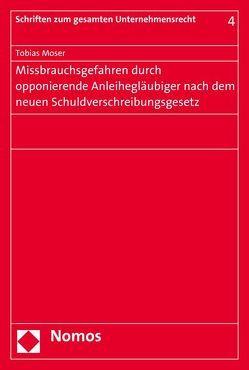 Missbrauchsgefahren durch opponierende Anleihegläubiger nach dem neuen Schuldverschreibungsgesetz von Moser,  Tobias