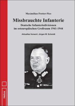 Missbrauchte Infanterie von Fretter-Pico,  Maximilian