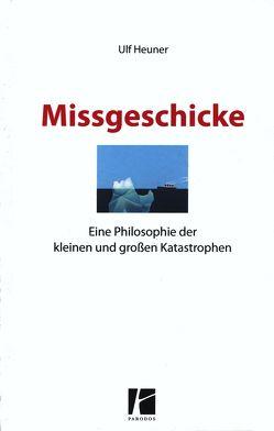 Missgeschicke von Heuner,  Ulf