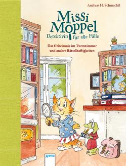 Missi Moppel – Detektivin für alle Fälle. Das Geheimnis im Turmzimmer und andere Rätselhaftigkeiten von Schmachtl,  Andreas H.