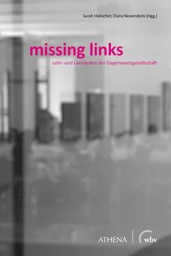 missing links von Hübscher,  Sarah, Neuendank,  Elvira