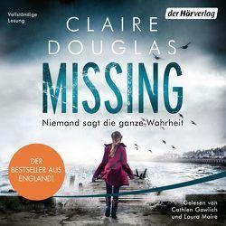 Missing. – Niemand sagt die ganze Wahrheit von Albrecht,  Anke, Douglas,  Claire, Gawlich,  Cathlen, Maire,  Laura, Thiele,  Sabine