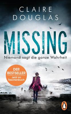 Missing – Niemand sagt die ganze Wahrheit von Douglas,  Claire, Marinovic,  Ivana