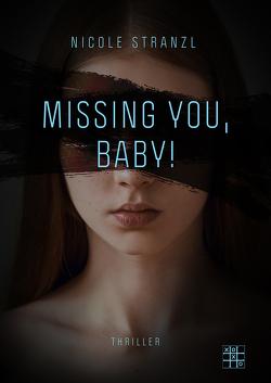 Missing you, Baby! von Stranzl,  Nicole