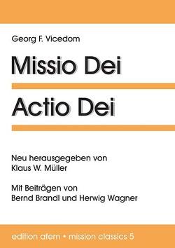 Missio Dei – Actio Dei von Brandl,  Bernd, Müller,  Klaus W., Vicedom,  Georg F., Wagner,  Herwig