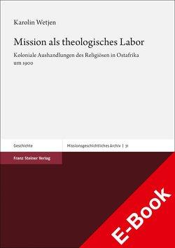 Mission als theologisches Labor von Wetjen,  Karolin