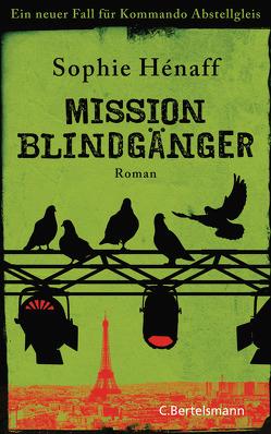Mission Blindgänger von Hénaff,  Sophie, Segerer,  Katrin