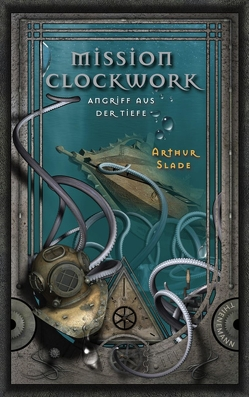Mission Clockwork 2: Mission Clockwork von Plorin,  Eva, Slade,  Arthur, Steinhöfel,  Dirk