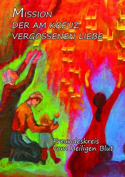 Mission der am Kreuz vergossenen Liebe von Wermter C.O.,  P. Winfried M.