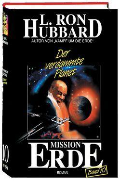 Mission Erde, Band 10: Der verdammte Planet von Hubbard,  L. Ron