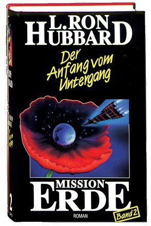 Mission Erde, Band 2: Der Anfang vom Untergang von Hubbard,  L. Ron