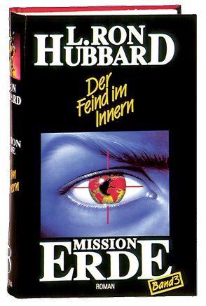 Mission Erde, Band 3: Der Feind im Innern von Hubbard,  L. Ron