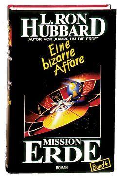 Mission Erde, Band 4: Eine bizarre Affäre von Hubbard,  L. Ron
