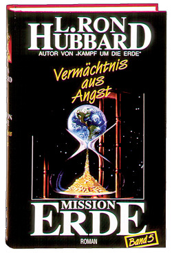 Mission Erde, Band 5: Vermächtnis aus Angst von Hubbard,  L. Ron