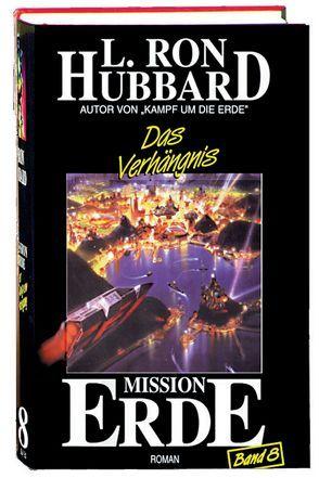 Mission Erde, Band 8: Das Verhängnis von Hubbard,  L. Ron