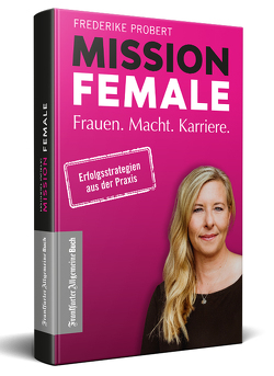 Mission Female von Probert,  Frederike