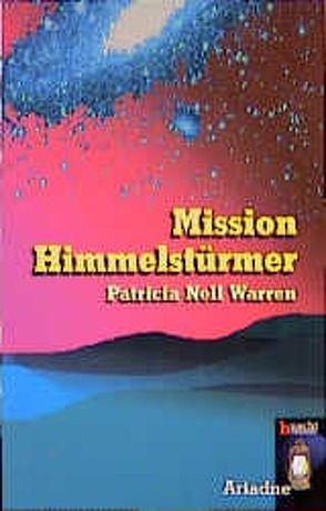 Mission Himmelstürmer von Warren,  Patricia N