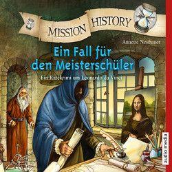 Mission History – Ein Fall für den Meisterschüler von Müller,  Stefanie, Neubauer,  Annette, Piper,  Tommi