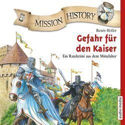 Mission History – Gefahr für den Kaiser von Holler,  Renée, Krumbiegel,  Crock, Piper,  Tommi