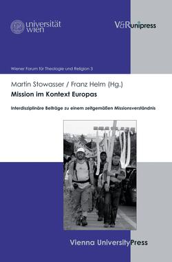 Mission im Kontext Europas von Baier,  Karl, Bünker,  Arnd, Danz,  Christian, Helm,  Franz, Stowasser,  Martin