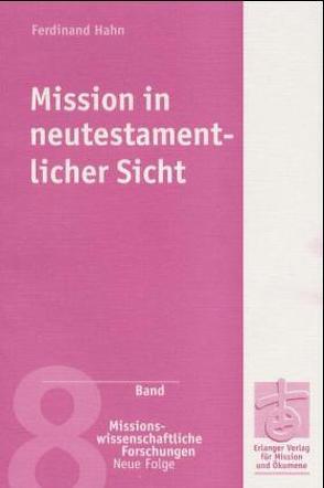 Mission in neutestamentlicher Sicht von Hahn,  Ferdinand