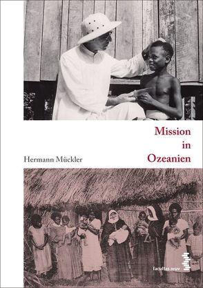 Mission in Ozeanien von Mückler,  Hermann
