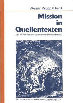 Mission in Quellentexten von Beyerhaus,  Peter, Raupp,  Werner